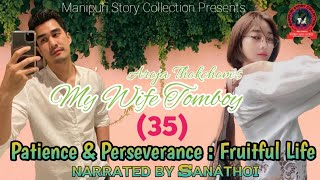 My Wife Tomboy (35) | Patience & Perseverance : Fruitful Life