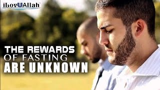 Download Lagu The Rewards Of Fasting Are Unknown Gratis STAFABAND