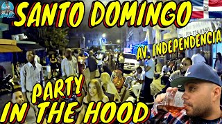 SANTO DOMINGO EXPERIENCE | PARTY IN THE HOOD!!! | AV. INDEPENDENCIA DOMINICAN REPUBLIC