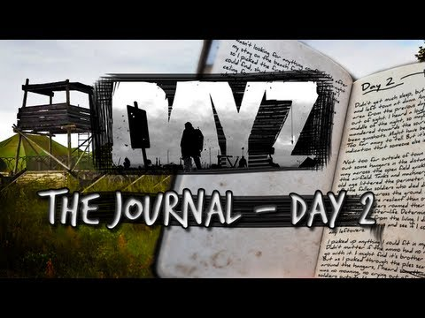 Day Z - Chronicles - The Journal Ep.2