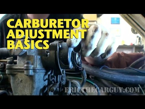 Carburetor Adjustment Basics -EricTheCarGuy