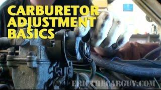 Carburetor Adjustment Basics -EricTheCarGuy