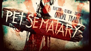 Pet Sematary - Official Trailer 1 (2019) 2/18/19 #Reaction #Review #Discussion