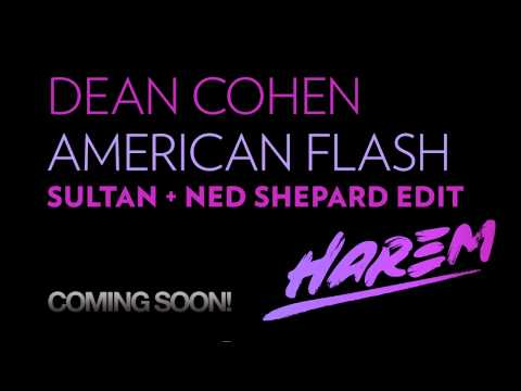 Dean Cohen - American Flash (Sultan + Ned Shepard Edit) [Harem Records/Sirup Music] - Teaser