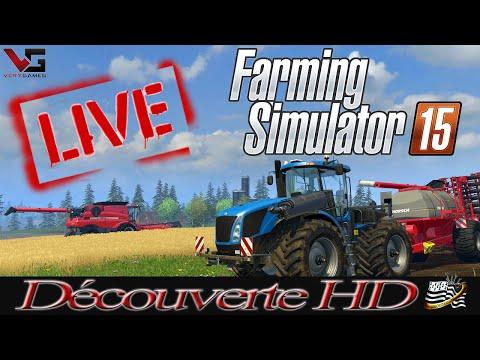 Farming simulator 15 DÉCOUVERTE EN LIVE HD le 30/10:2014