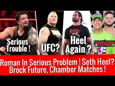 Roman Reigns in Serious Trouble ! Chamber Matches ! Seth Heel Again ? Brock Future ! Wrestlemania 34