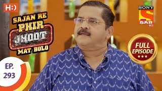 Sajan Re Phir Jhoot Mat Bolo - Ep 293 - Full Episode - 11th July, 2018