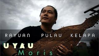 Download Lagu Rayuan Pulau Kelapa - Uyau Moris | Sape Cover Gratis STAFABAND