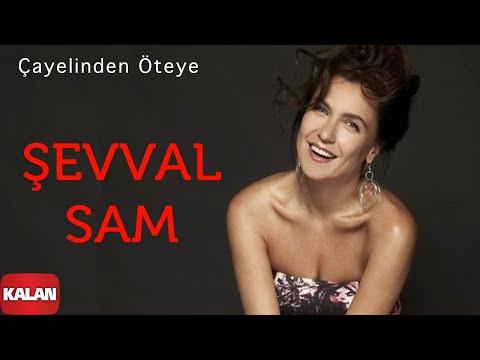 Şevval Sam - Çay Elinden Öteye [ Karadeniz © 2008 Kalan Müzik ]