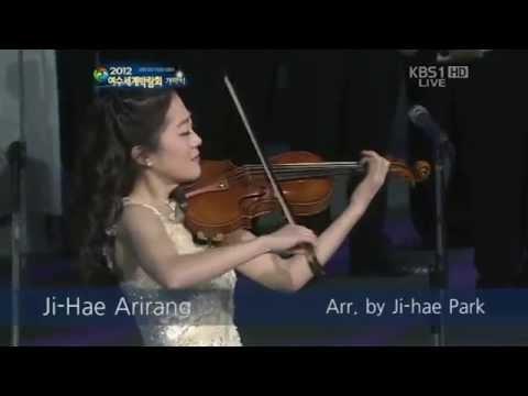 지혜 아리랑 (Ji-Hae Arirang) - 2012 Yeosu EXPO Opening Ceremony 바이올리니스트 박지혜