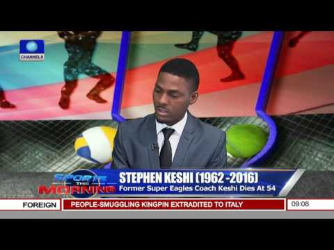 Sports This Morning: Stephen Keshi Dies At 54 As Coaches Pay Tribute
