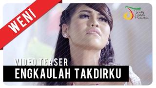 Weni Engkaulah Takdirku Video Teaser