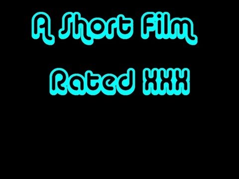 A Short Film Rated Xxx video
