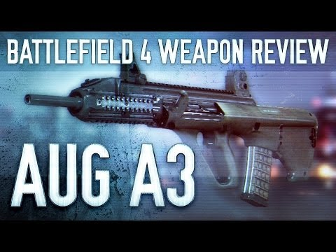 AUG A3 : Battlefield 4 (BF4) Weapon Guide & Gun Review
