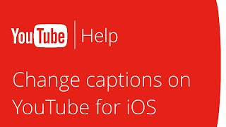 Captions on YouTube for iOS