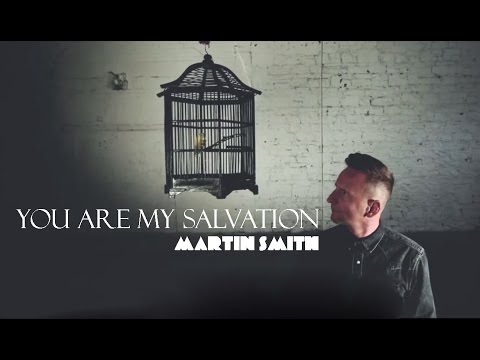 Martin Smith - You Are My Salvation