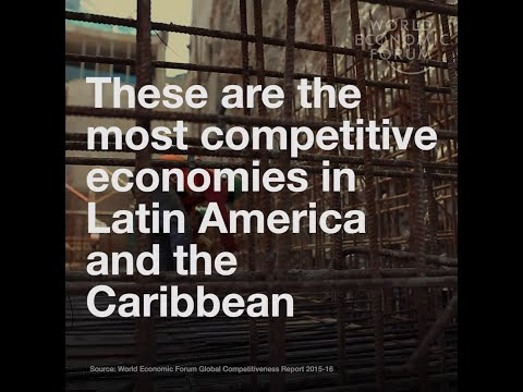 Latin America - These are the most competitive economies in Latin America and the Caribbean