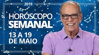 HORÓSCOPO SEMANAL (13 a 19 de Maio de 2019) | João Bidu