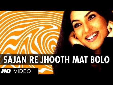 Sajan Re Jhooth Mat Bolo [full Song] Kyon Ki...main Jhuth Nahin Bolta video