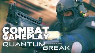 Quantum Break Combat Gameplay - Time to Die