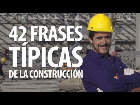 42 Frases Típicas De La Construcción