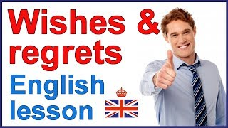 English lesson | Wishes and regrets