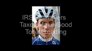 IRS Scammers   Taxes Make Good Toilet Reading Material
