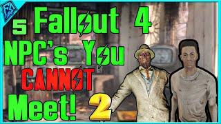 5 Fallout 4 NPC's You Cannot Meet 2