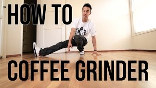 How to Breakdance I Coffee Grinder I Flow Basics