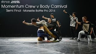 Pół finał Marseille Battle Pro 2016 : Momentum Crew v Body Carnival