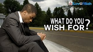 What Do You Wish For? | Bilal Assad