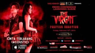 download lagu The Virgin - Cinta Terlarang Acoustic Ver. Full gratis