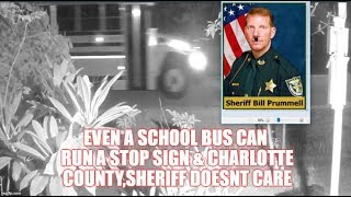 EVEN A SCHOOL BUS CAN RUN A STOP SIGN & CHARLOTTE COUNTY,SHERIFF DOESNT CARE