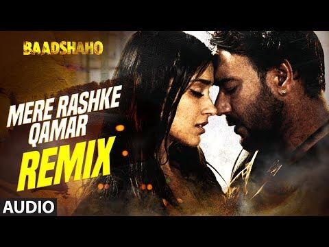Mere Rashke Qamar (Remix) Full Audio Song   Baadshaho   DJ Chetas   Ajay Devgn  Ileana D'Cruz