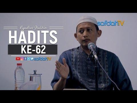 Kitab Riyadhus Shalihin: Hadits #62 - Ustadz Badru Salam, Lc