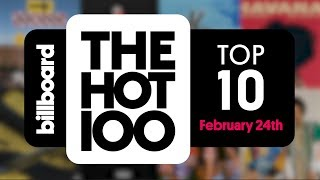 Early Release! Billboard Hot 100 Top 10 February 24th 2018 Countdown   Official
