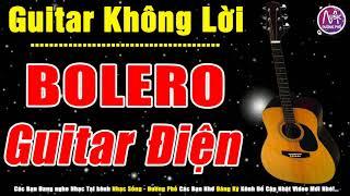 Guitar Điện Solo Đẳng Cấp   Nhạc Hòa Tấu Bolero Rumba Không Lời Nhẹ Nhàng   Nhạc Sống Không Lời