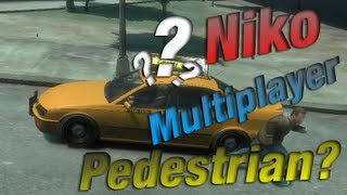 Niko Multiplayer Pedestrian?! | GTA4
