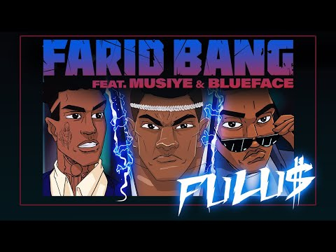 FARID BANG feat. MUSIYE & BLUEFACE // FULU$ // [official Video] prod. by Juh-Dee