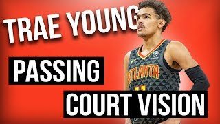 Trae Young Court Vision & Passing