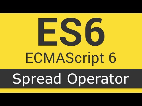 ECMAScript 6 / ES6 New Features - Tutorial 4 - Spread Operator