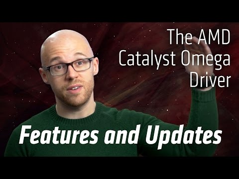 The AMD Catalyst™ Omega driver: Updates and Features