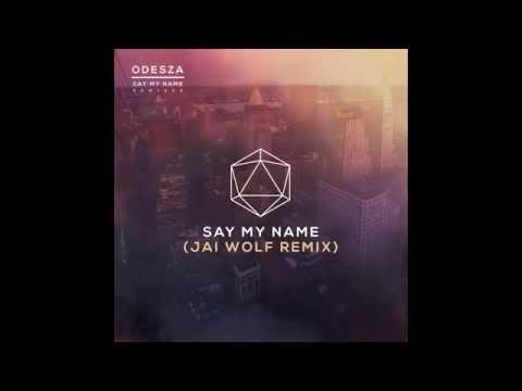 Say My Name (feat. Zyra) (Jai Wolf Remix)