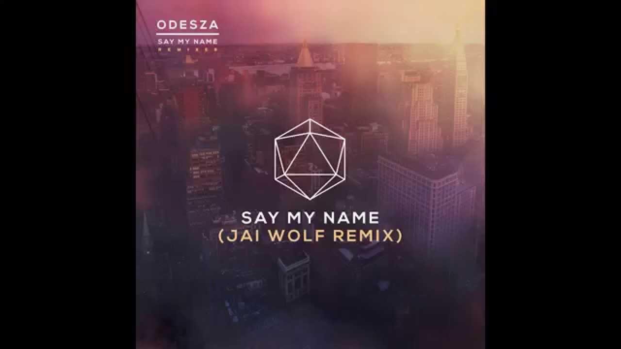 Say My Name Feat Zyra Jai Wolf Remix Youtube