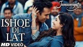Download Ishqe Di Lat Video Song | Junooniyat | Pulkit Samrat, Yami Gautam | Ankit Tiwari, Tulsi Kumar 3Gp Mp4