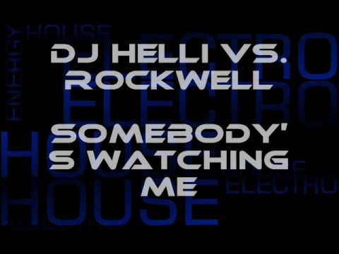 Dj Helli  Vs.  Rockwell -  Somebody's Watching Me (electro House Mix) Hq video