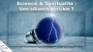 05/07/18 « Science et Spiritualité : Une Alliance possible ? » avec Christian Cambois - NURÉA TV