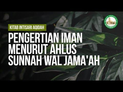 Pengertian Iman Menurut Ahlus Sunnah Wal Jama'ah #7 - Ustadz Khairullah Anwar Luthfi, Lc