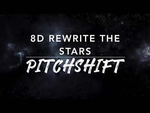 8D Rewrite The Stars  — The Greatest Show | PitchShift