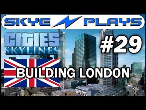 Cities: Skylines Building London #29 ►Oxford St and Some Other Roads◀ Gameplay